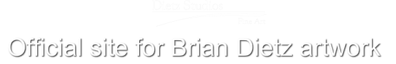 Dietz StudiosThe official site for BRIAN DIETZ ARTWORK